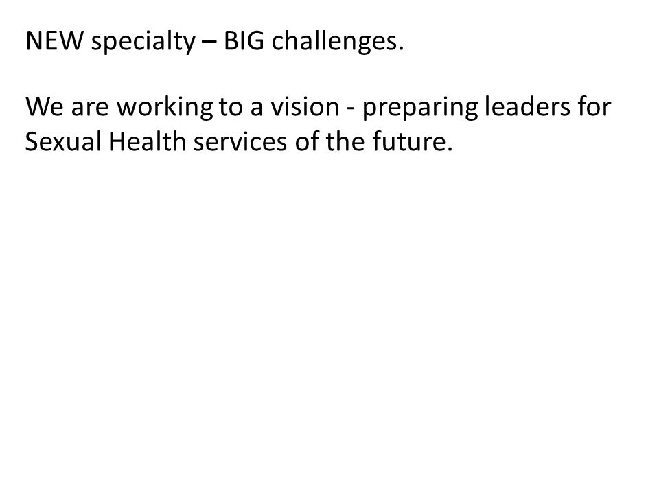 NEW specialty – BIG challenges.