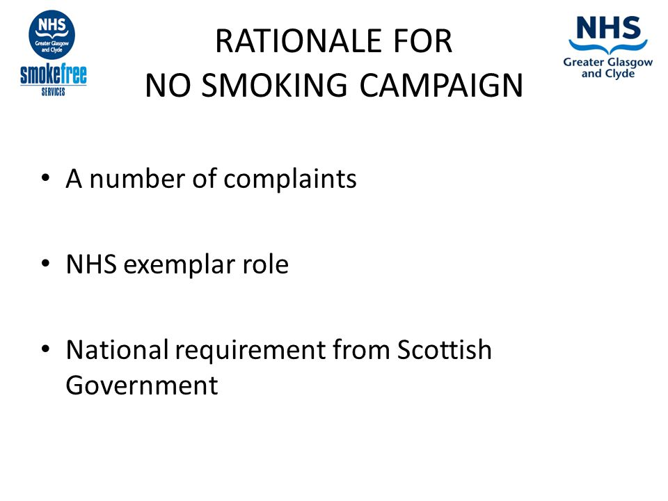 RESULTS SO FAR Reduction in complaints received about smoking June 2013 – Feb 2014 57 complaints with 5 for smoking – 8.77% of all complaints June 2012 – Feb 2013 62 complaints with 17 for smoking – 24.2% of all complaints