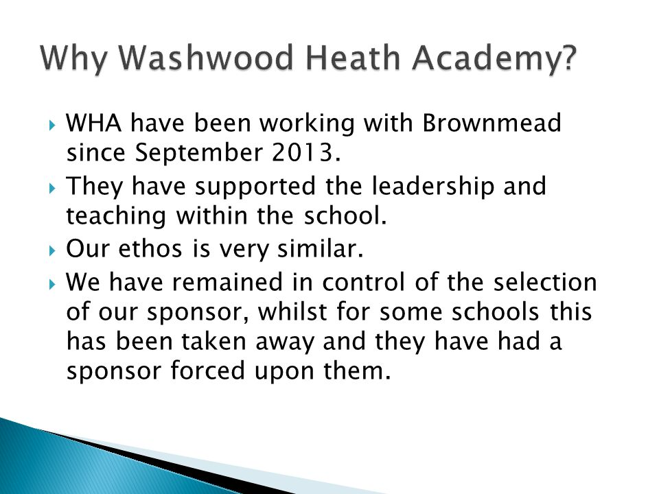 WHA have been working with Brownmead since September 2013.  They have supported the leadership and teaching within the school.  Our ethos is very