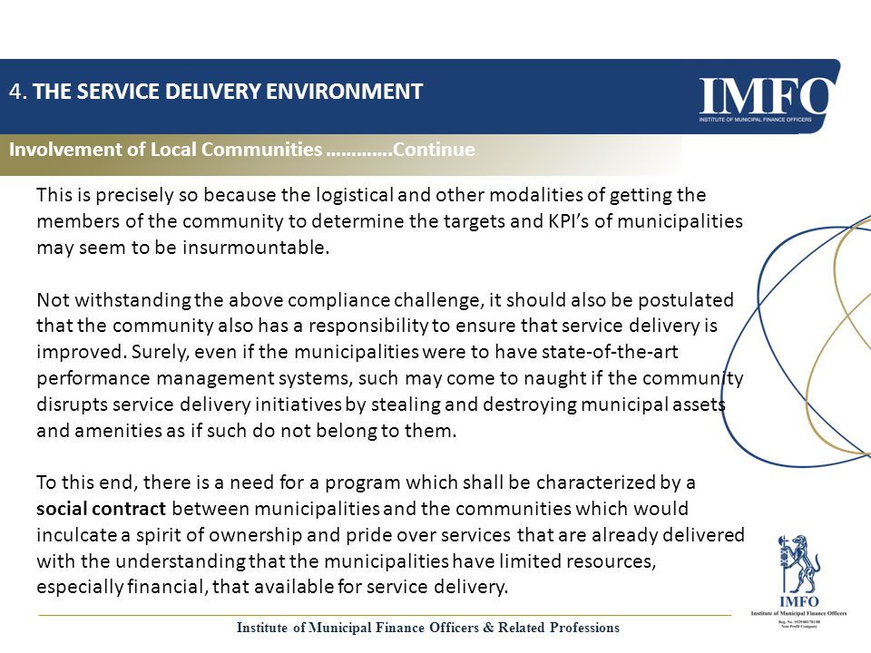Involvement of Local Communities ………….Continue 4. THE SERVICE DELIVERY ENVIRONMENT This is precisely so because the logistical and other modalities of