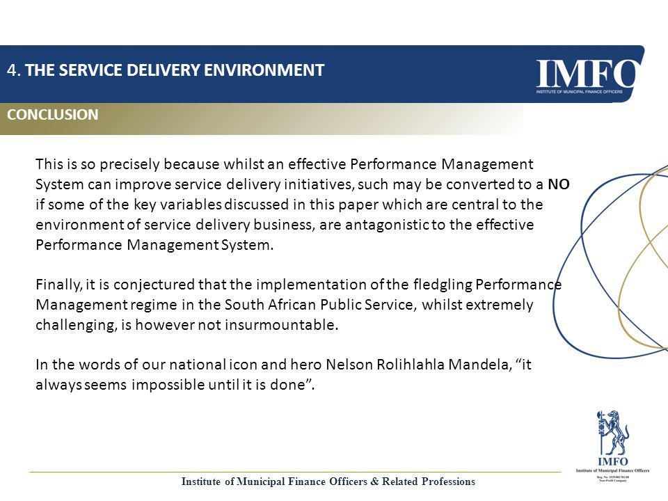 CONCLUSION 4. THE SERVICE DELIVERY ENVIRONMENT This is so precisely because whilst an effective Performance Management System can improve service deli