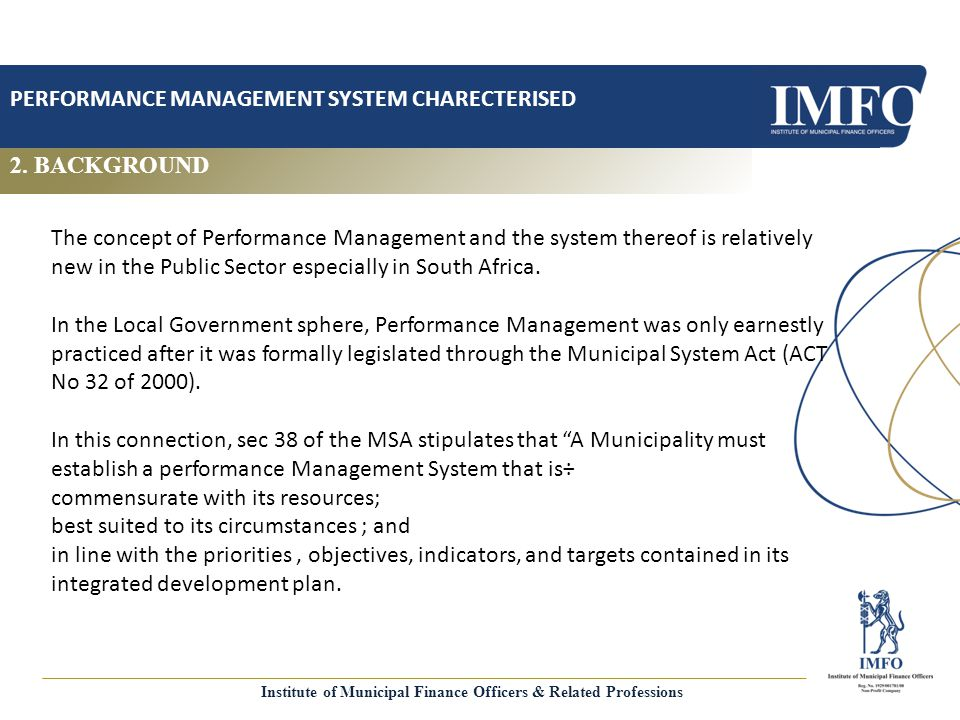 2. BACKGROUND PERFORMANCE MANAGEMENT SYSTEM CHARECTERISED The concept of Performance Management and the system thereof is relatively new in the Public