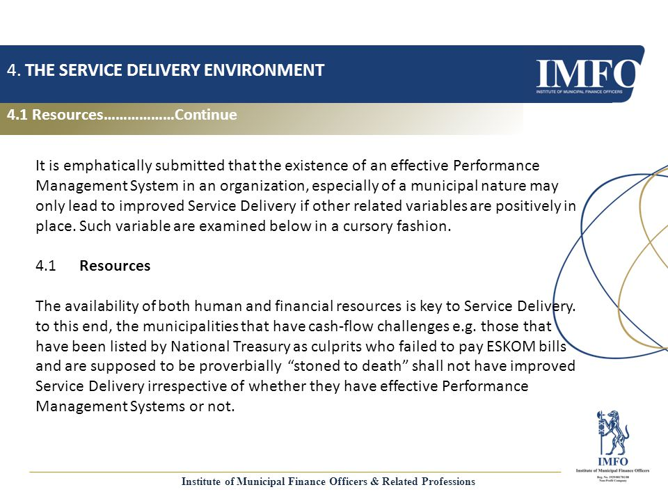 4.1 Resources………………Continue 4. THE SERVICE DELIVERY ENVIRONMENT It is emphatically submitted that the existence of an effective Performance Management