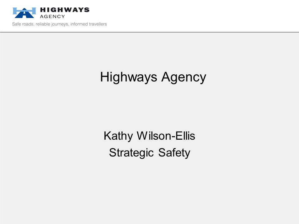 Highways Agency Kathy Wilson-Ellis Strategic Safety