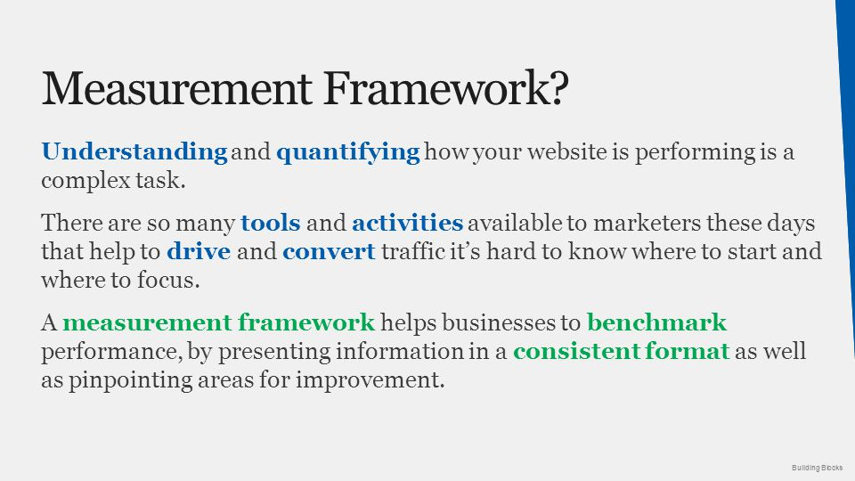 Building Blocks Understanding and quantifying how your website is performing is a complex task.