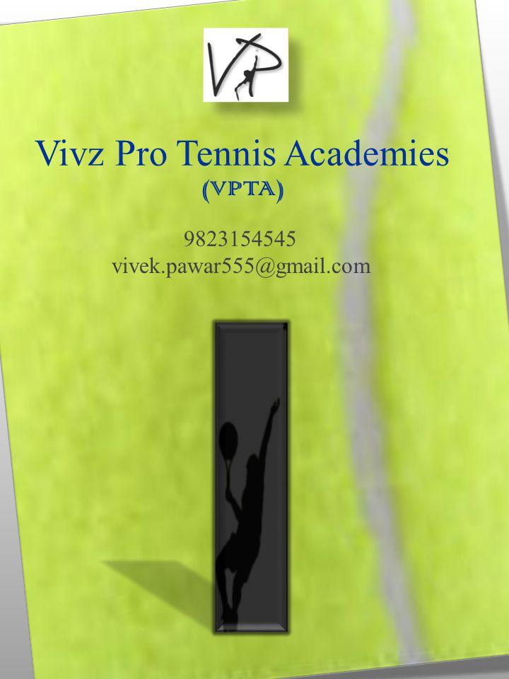 Vivz Pro Tennis Academies (VPTA) 9823154545 vivek.pawar555@gmail.com