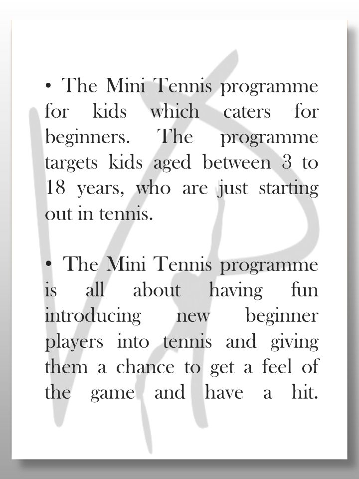 The Mini Tennis programme for kids which caters for beginners.