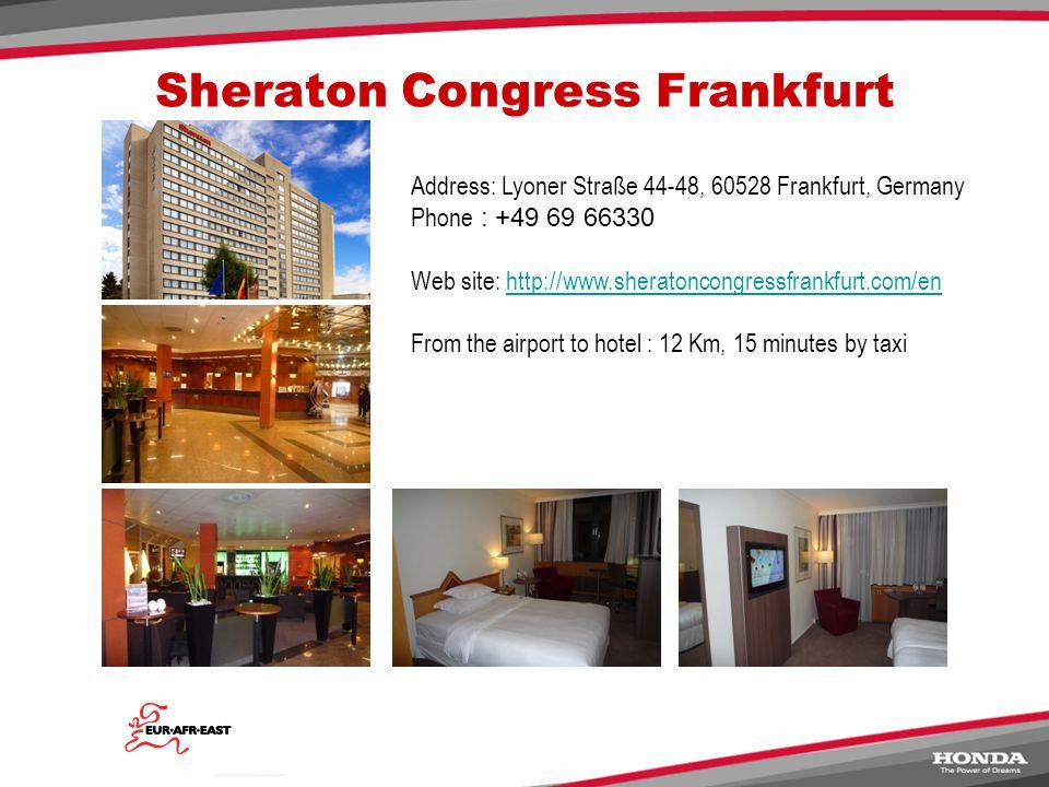 A: Frankfurt International Airport C: Honda R&D Europe ( Germany) Airport to Hotel : 12 Km, 15 Minutes B: Sheraton Congress Hotel Map
