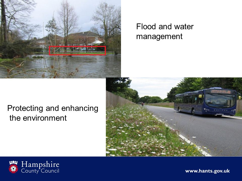 Flood and water management Protecting and enhancing the environment