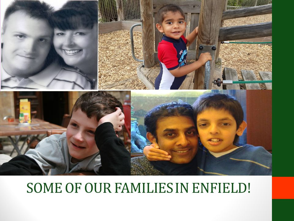 SOME OF OUR FAMILIES IN ENFIELD!