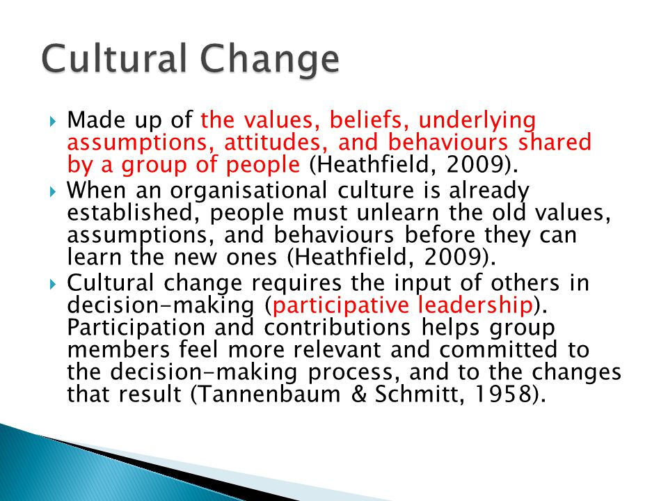  Made up of the values, beliefs, underlying assumptions, attitudes, and behaviours shared by a group of people (Heathfield, 2009).