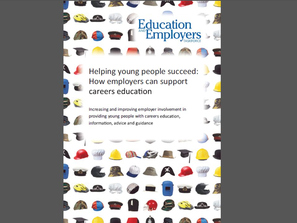 5 Key findings: 95% of young people would like employers to be more involved in providing advice and guidance about careers and jobs 42% of young people had no contact with employers at all Young people who had been in contact with four or more employers were nearly twice as likely to believe that they had a good idea of the knowledge and skills needed for the jobs they wanted to do 90% of employers agreed they should take a role in helping to provide careers advice related activities to young people