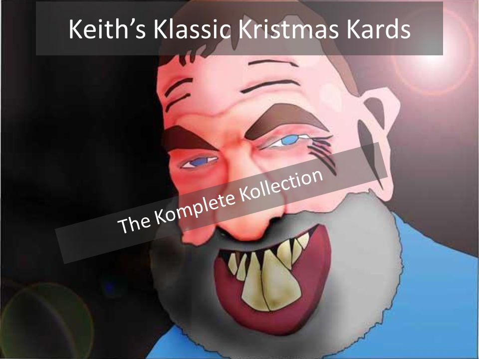 Keith's Klassic Kristmas Kards The Komplete Kollection