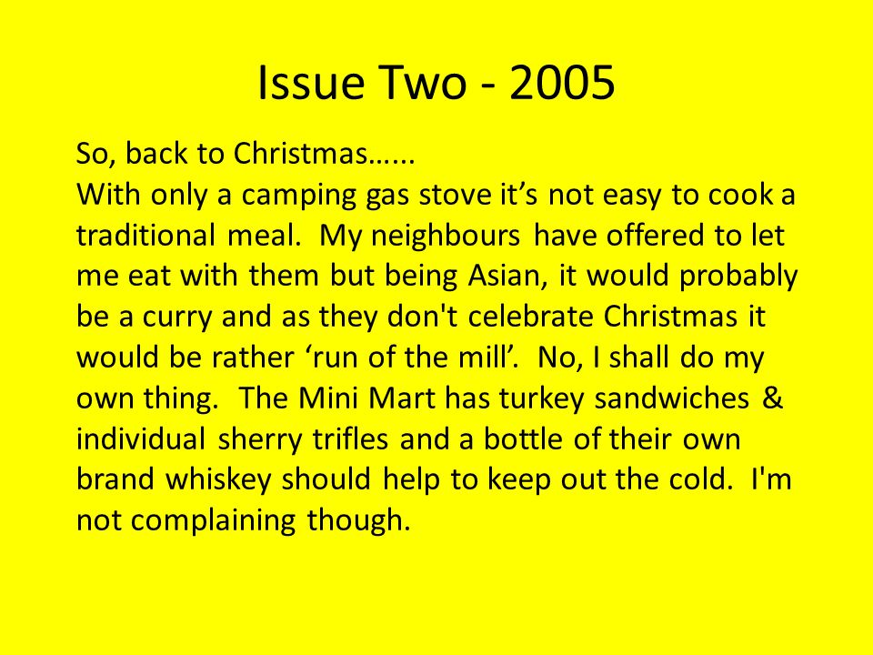 Issue Two - 2005 So, back to Christmas…...