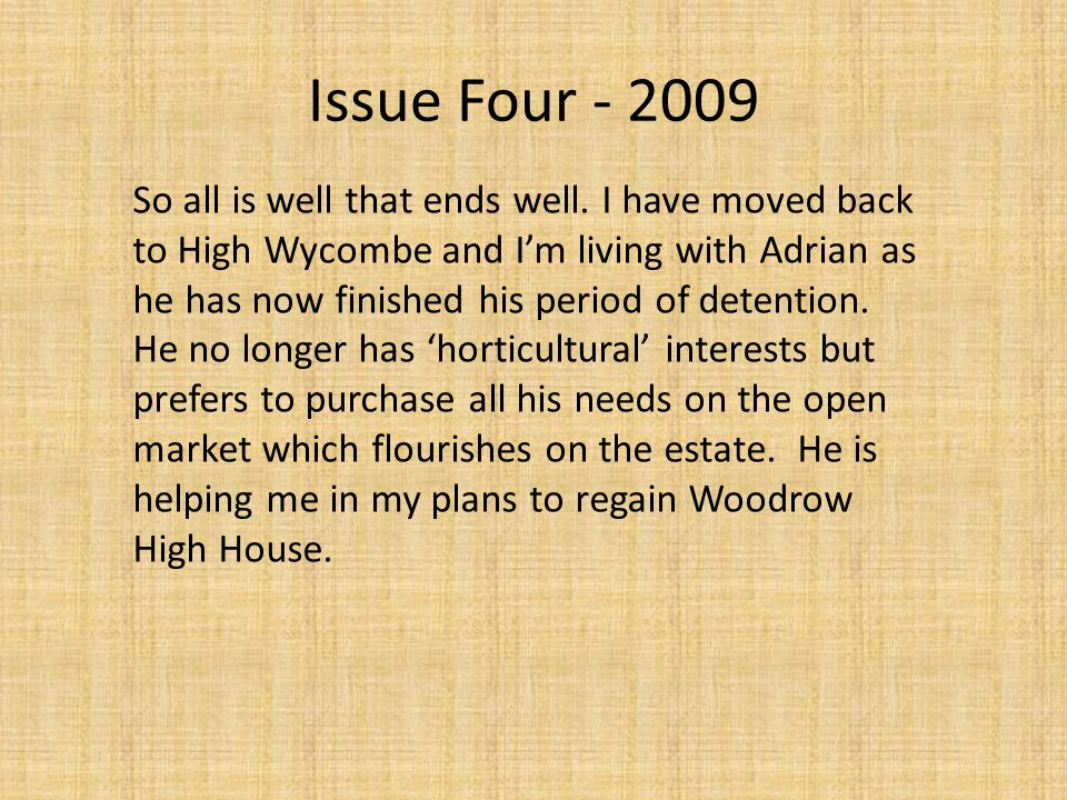 Issue Four - 2009 So all is well that ends well.