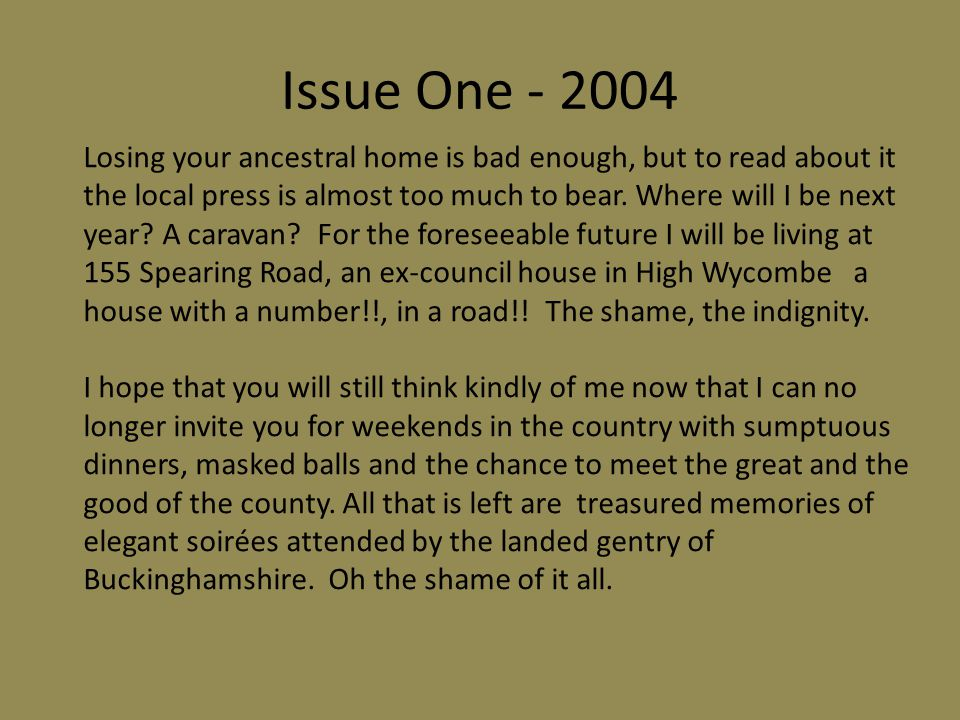 Issue One - 2004 Losing your ancestral home is bad enough, but to read about it the local press is almost too much to bear.