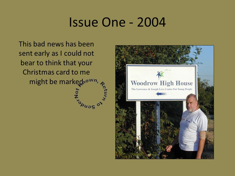 Issue Four - 2009 I'll wager that you thought that was the last you would hear from me.