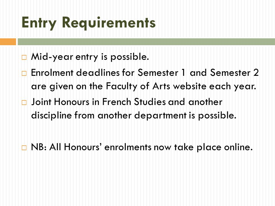 Entry Requirements  Mid-year entry is possible.