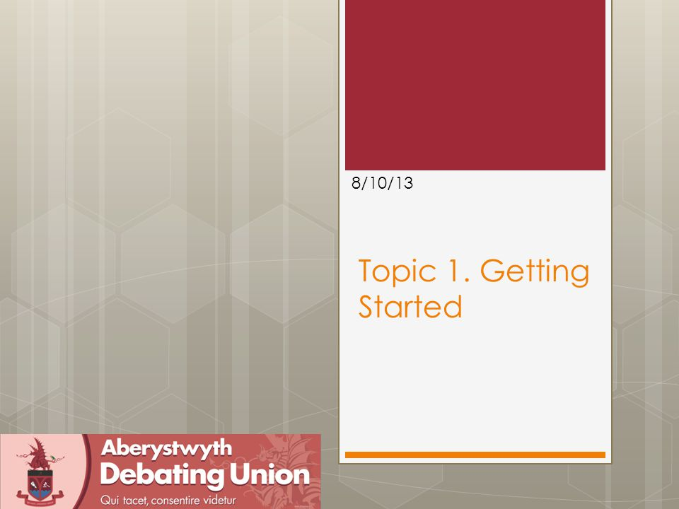 Topic 1. Getting Started 8/10/13