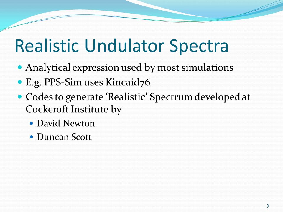 Realistic Undulator Spectra Analytical expression used by most simulations E.g.