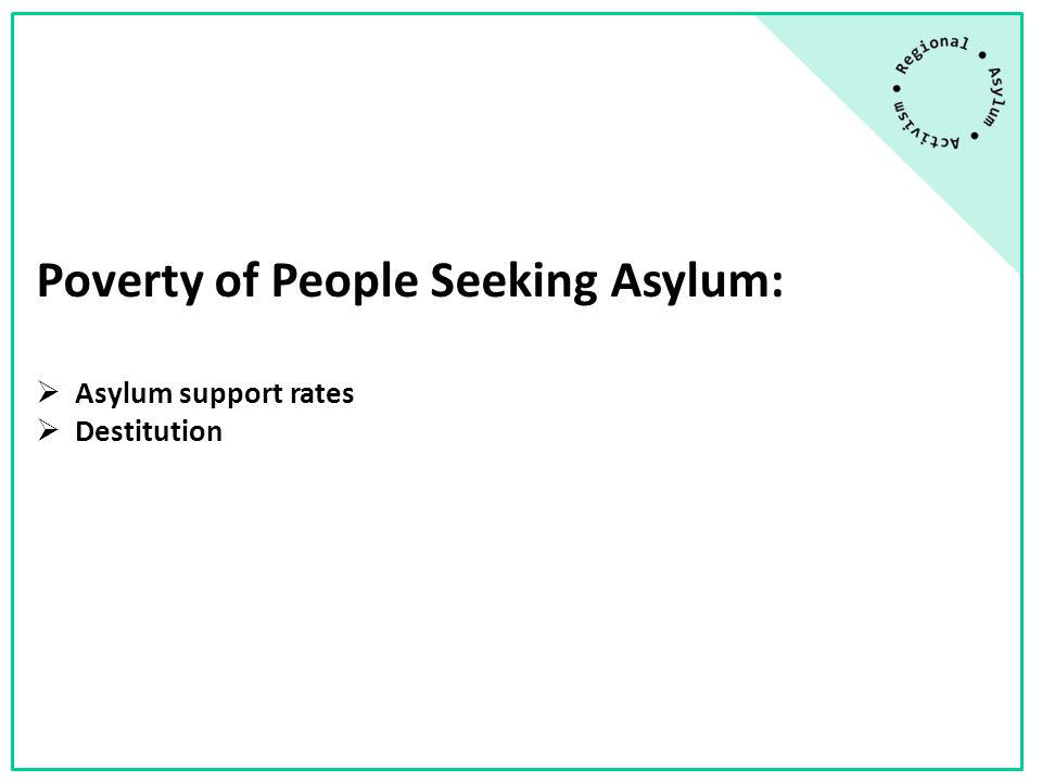 Asylum support rates  Asylum support was historically set by the Government at 70% of income support levels.