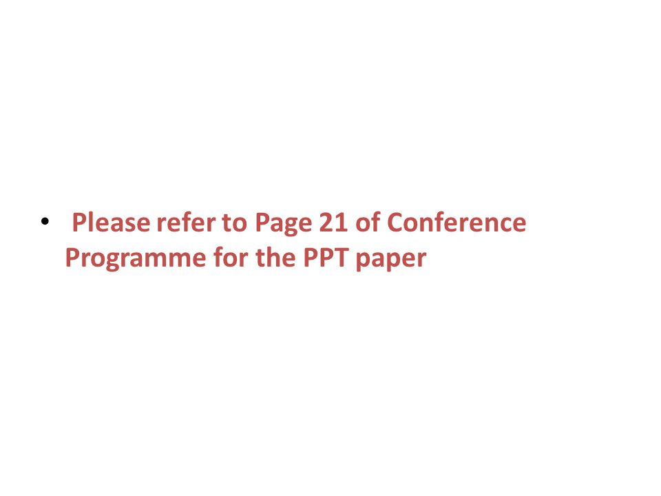 Please refer to Page 21 of Conference Programme for the PPT paper