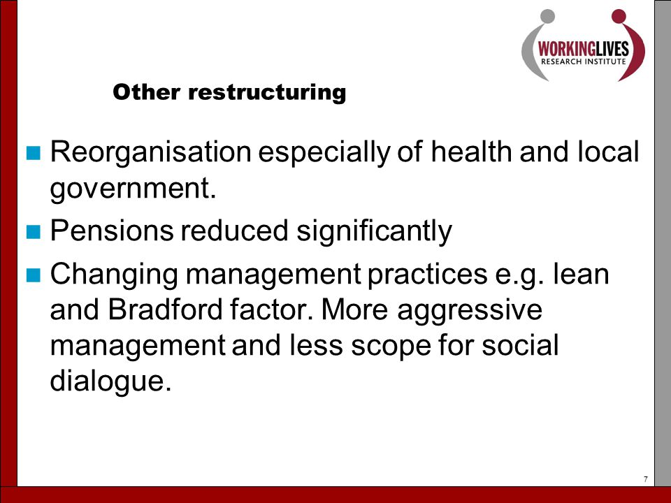 Other restructuring Reorganisation especially of health and local government.