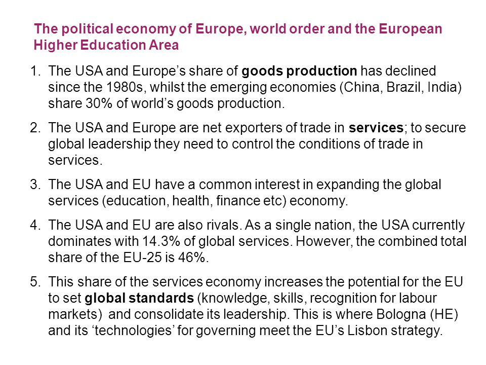 The economic and political imperatives behind the creation of a European Higher Education Area 6.