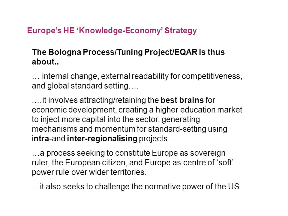 The Bologna Process/Tuning Project/EQAR is thus about..