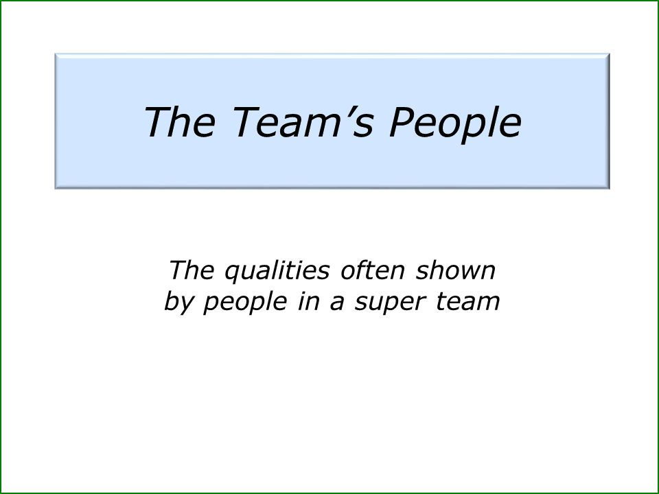 The qualities often shown by people in a super team