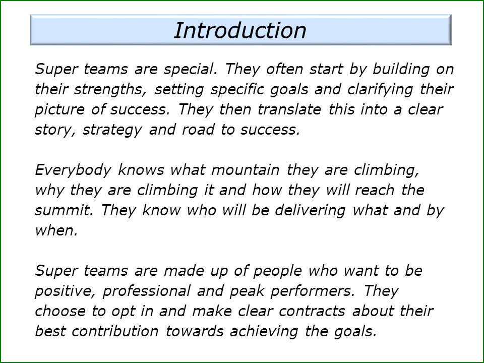 Super teams are special. They often start by building on their strengths, setting specific goals and clarifying their picture of success. They then tr