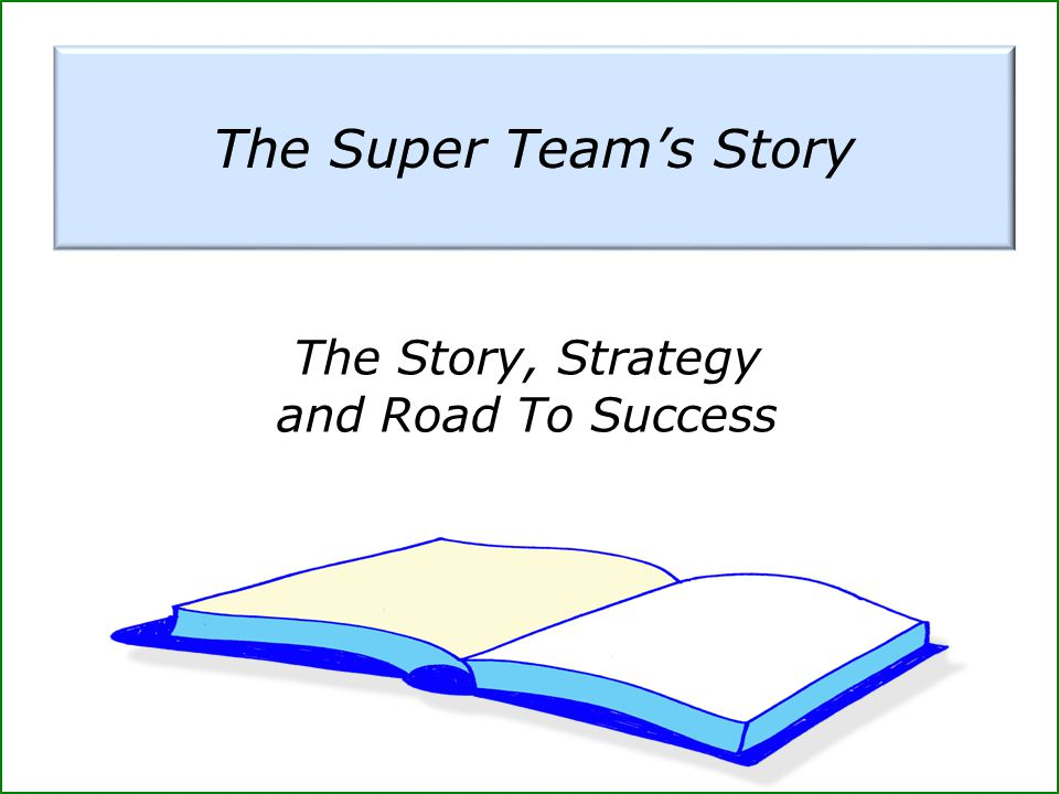 The Story, Strategy and Road To Success