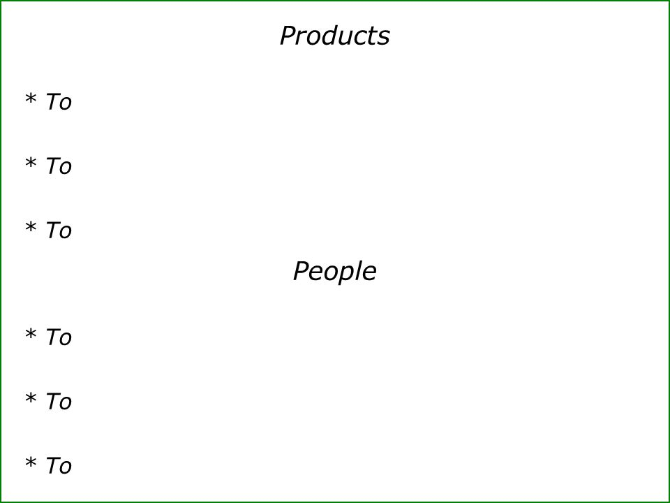 Products * To People * To