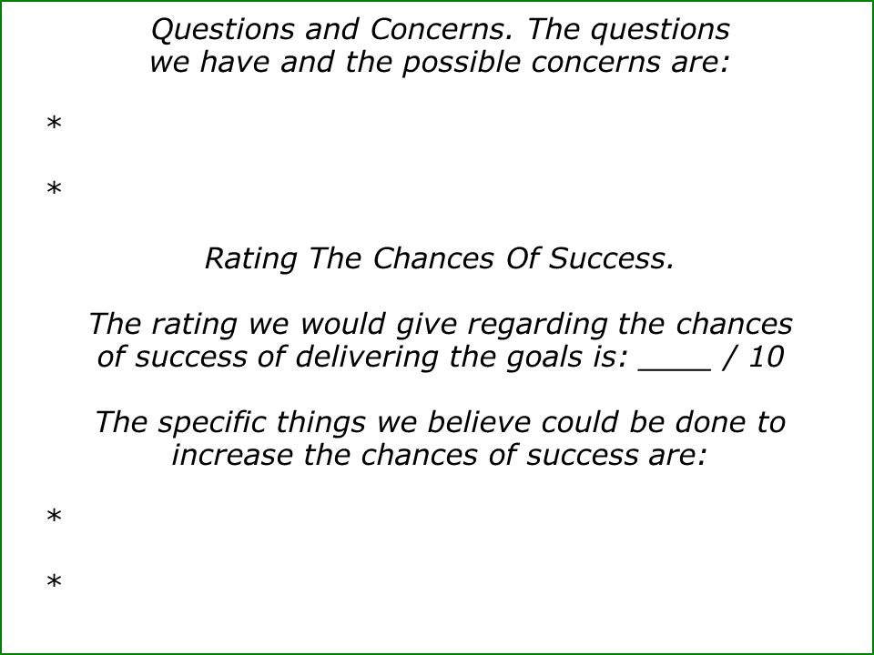 Questions and Concerns. The questions we have and the possible concerns are: * Rating The Chances Of Success. The rating we would give regarding the c