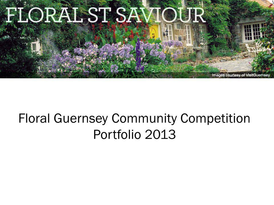 Floral Guernsey Community Competition Portfolio 2013