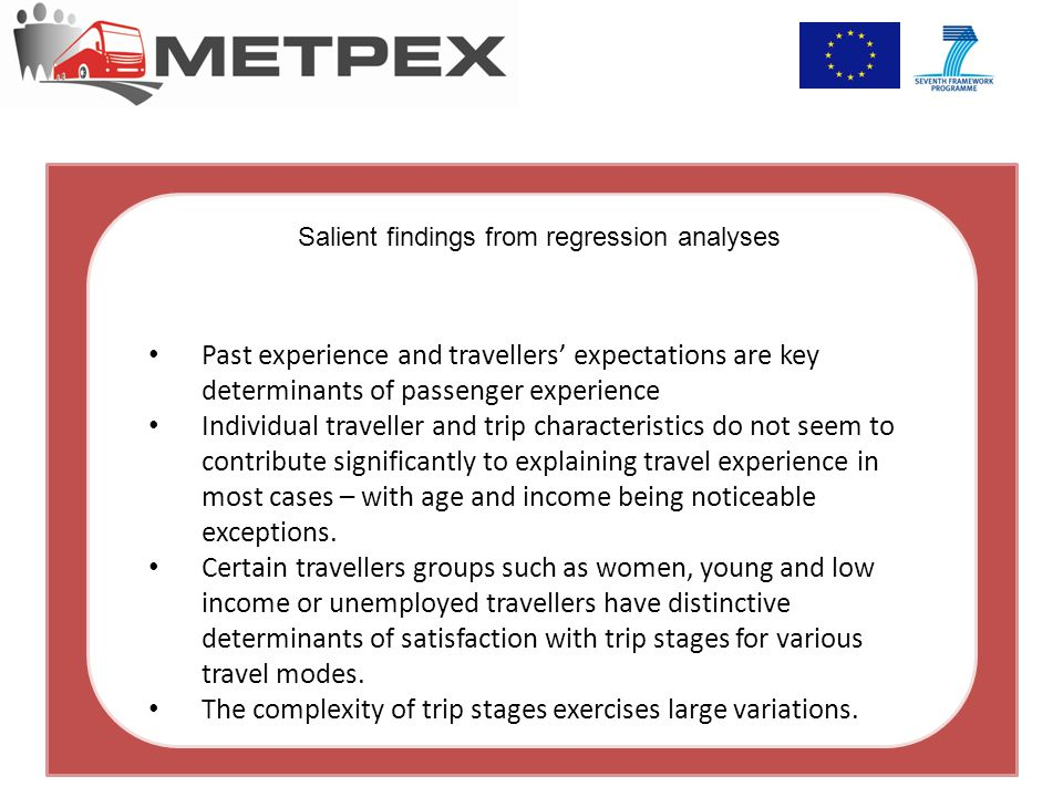 Salient findings from regression analyses Past experience and travellers' expectations are key determinants of passenger experience Individual travell