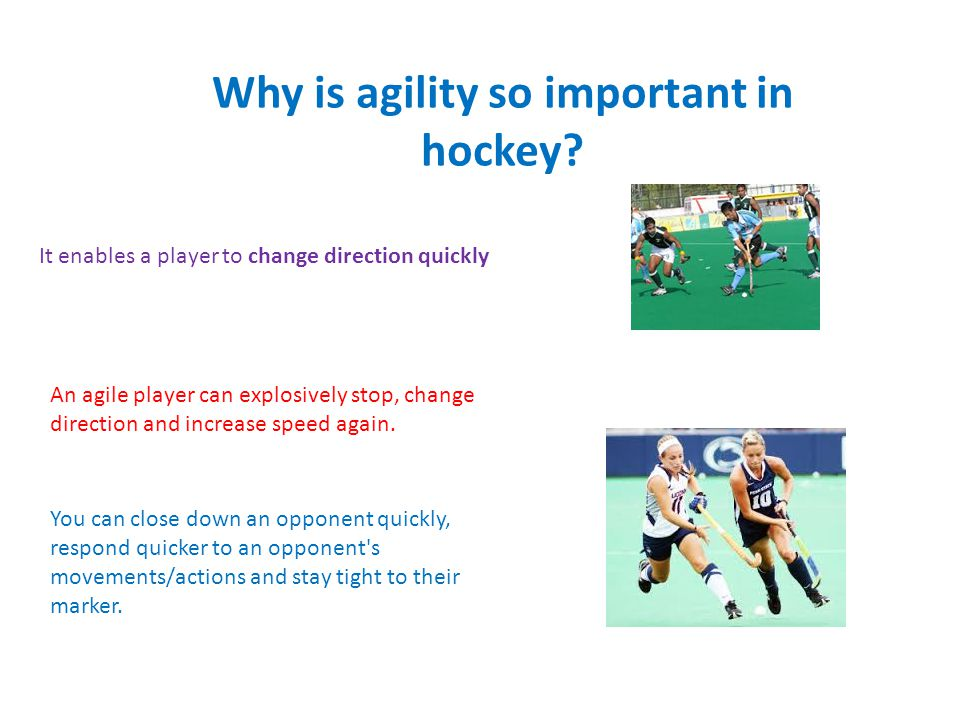 Why is agility so important in hockey.