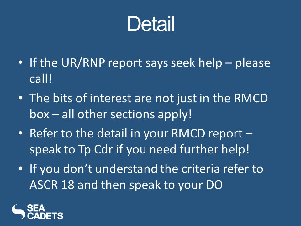 If the UR/RNP report says seek help – please call.