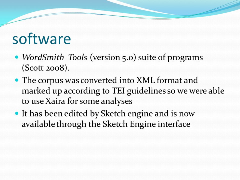 software WordSmith Tools (version 5.0) suite of programs (Scott 2008).