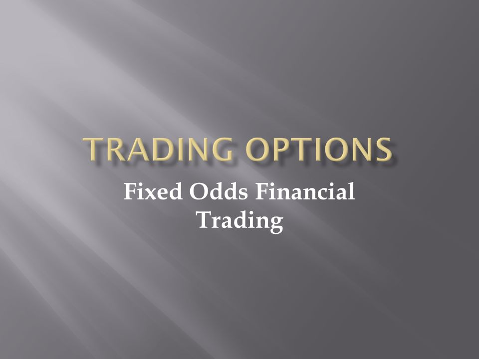 Fixed Odds Financial Trading