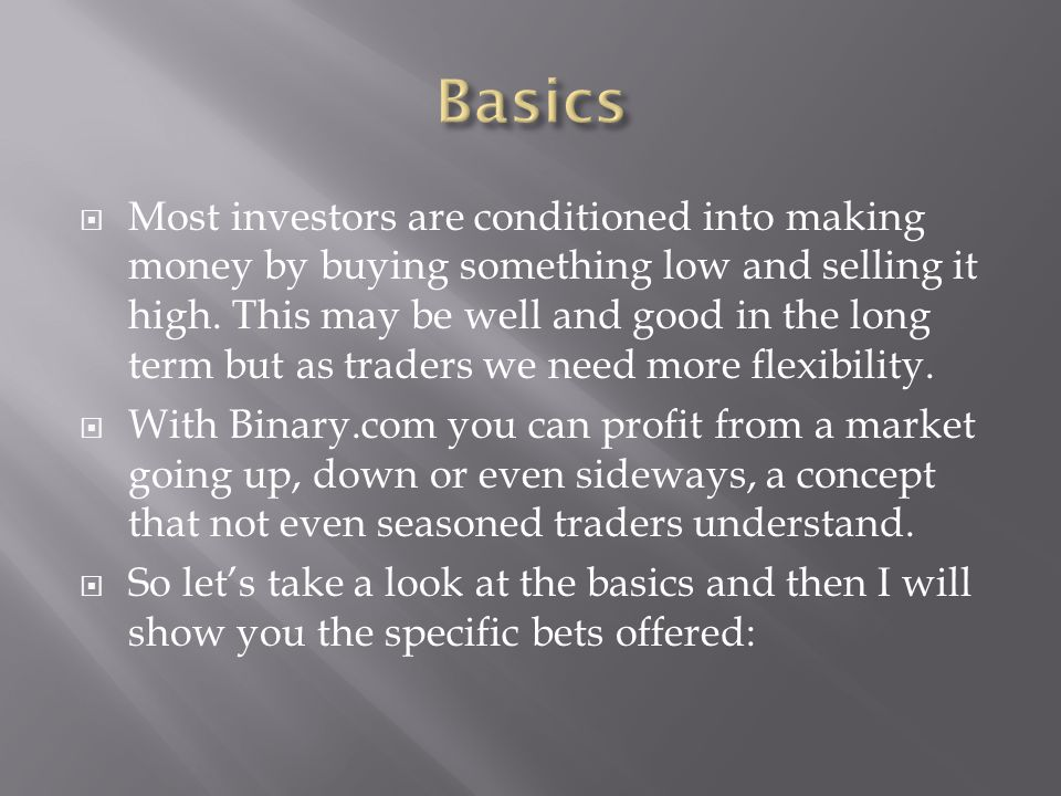  Most investors are conditioned into making money by buying something low and selling it high.