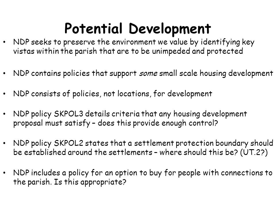 Potential Development NDP seeks to preserve the environment we value by identifying key vistas within the parish that are to be unimpeded and protecte