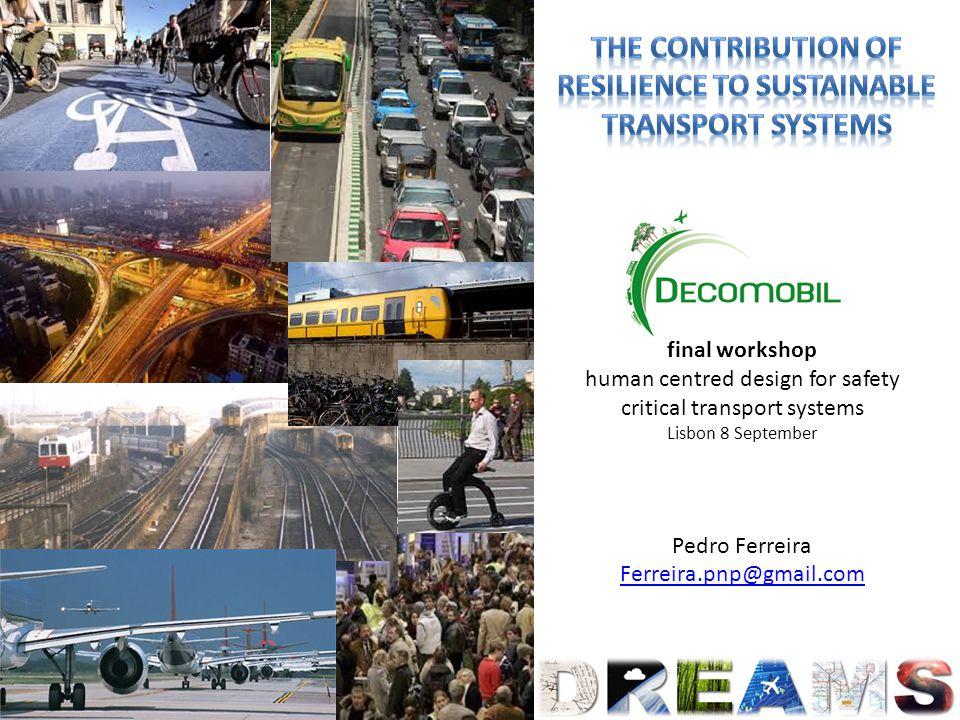 final workshop human centred design for safety critical transport systems Lisbon 8 September Pedro Ferreira Ferreira.pnp@gmail.com