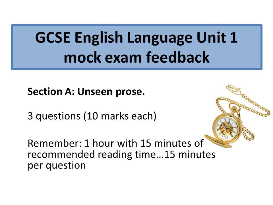GCSE English Language Unit 1 mock exam feedback Section A: Unseen prose.