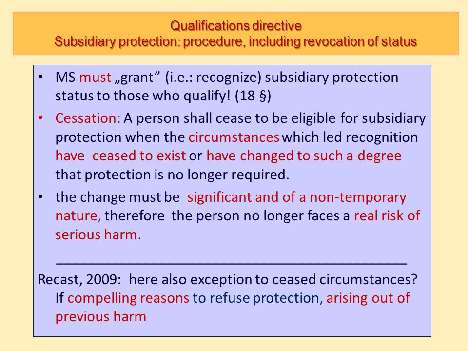 """Qualifications directive Subsidiary protection: procedure, including revocation of status MS must """"grant"""" (i.e.: recognize) subsidiary protection stat"""