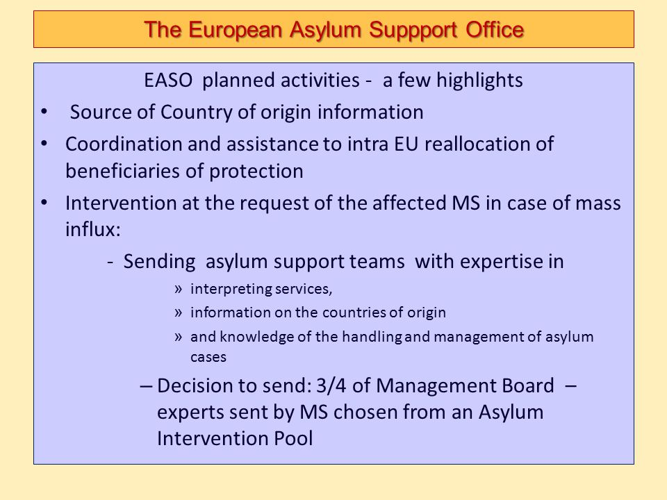 EASO planned activities - a few highlights Source of Country of origin information Coordination and assistance to intra EU reallocation of beneficiari