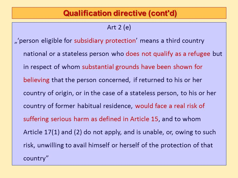 """Directive on minimum standards on procedures Scope, definitions, more favourable rules Purpose: common minimum standards for the procedures on recognizing and withdrawing refugee status Scope: obligatory: for Geneva Conv status applications optional: for protection other than Geneva More favourable provisions: MS may maintain or introduce """"insofar as are compatible with this directive (5 §)"""