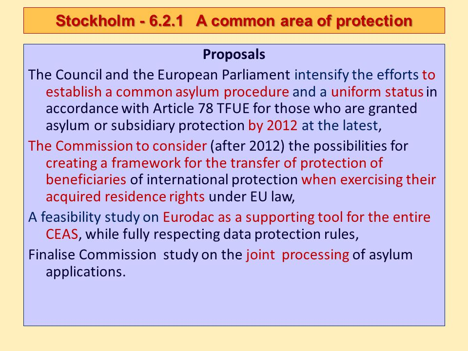 Proposals The Council and the European Parliament intensify the efforts to establish a common asylum procedure and a uniform status in accordance with