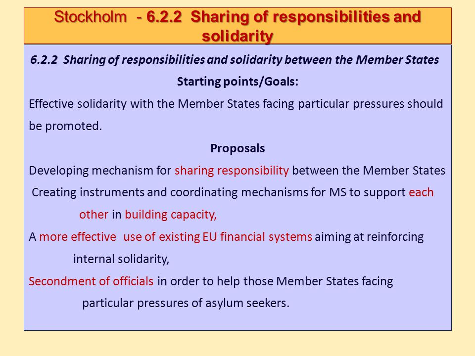 6.2.2 Sharing of responsibilities and solidarity between the Member States Starting points/Goals: Effective solidarity with the Member States facing p