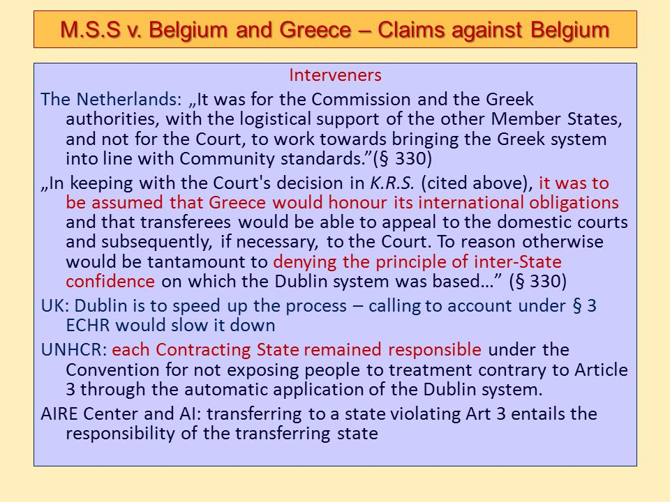 """Interveners The Netherlands: """"It was for the Commission and the Greek authorities, with the logistical support of the other Member States, and not for"""